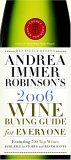 Andrea Immer Robinson's 2006 Wine Buying Guide for Everyone: Revised Edition (Andrea Immer Robinson's Wine Buying Guide for Everyone)