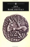 Rome and Italy: Books VI-X of the History of Rome from its Foundation