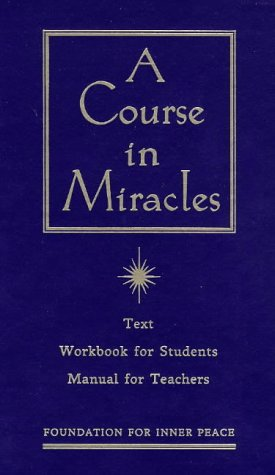 A Course in Miracles: The Text Workbook for Students, Manual for Teachers