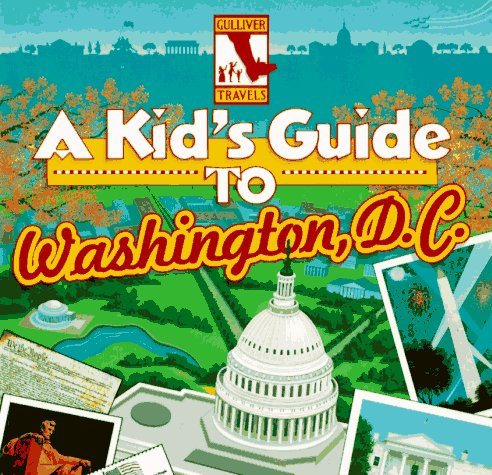 A Kid's Guide to Washington, D.C.