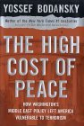 The High Cost of Peace: How Washington's Middle East Policy Left America Vulnerable to Terrorism