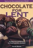 Chocolate for Lent: A Creative Approach to Your Lenten Journey