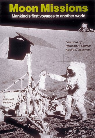 Moon Missions: Mankinds First Voyages To AnotherWorld