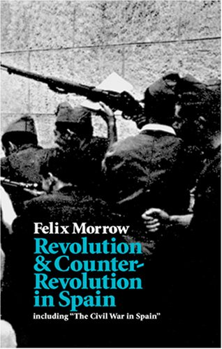 Revolution and Counter-Revolution in Spain, Including the Civil War in Spain