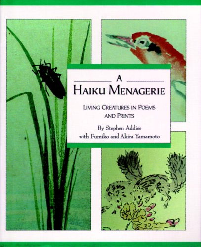 A Haiku Menagerie: Living Creatures in Poems and Prints