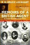 Memoirs Of A British Agent: Being An Account Of The Author's Early Life In Many Lands And Of His Official Mission To Moscow In 1918