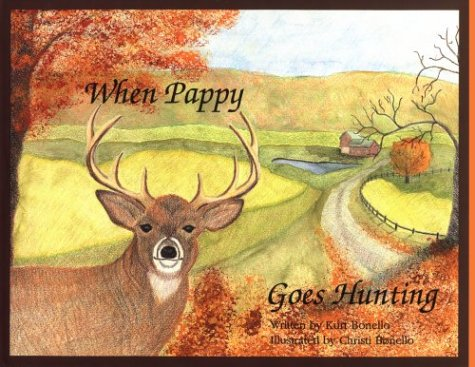 When Pappy Goes Hunting by Kurt L. Bonello