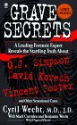 Grave Secrets: Leading Forensic Expert Reveals Startling Truth about O.J. Simpson, David Koresh, Vincent Foster, and Other Sensational Cases