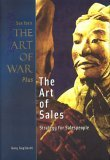 Sun Tzu's the Art of War Plus the Art of Sales: Strategy for Salespeople