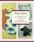 Haiku People: Big And Small In Poems And Prints