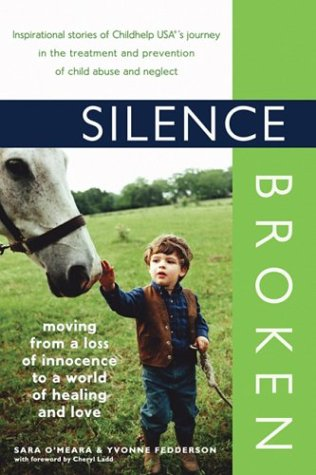 Silence Broken: Moving from a Loss of Innocence to a World of Healing and Love
