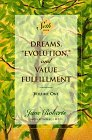 "Dreams, ""Evolution,"" and Value Fulfillment, Volume One: A Seth Book"