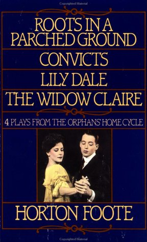 Four Plays from the Orphans' Home Cycle by Horton Foote