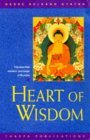 Heart of Wisdom: The Essential Wisdom Teachings of Buddha