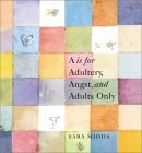 """""""A"""" Is for Adultery, Angst, and Adults Only"""