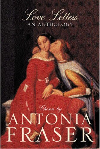 Love Letters by Antonia Fraser
