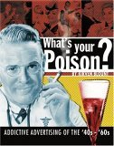 What's Your Poison?: Addictive Advertising of the '40s-'60s