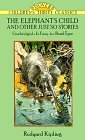 The Elephant's Child: And Other Just So Stories