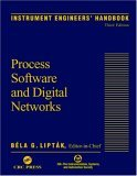 Instrument Engineers' Handbook, Volume Three: Process Software and Digital Networks