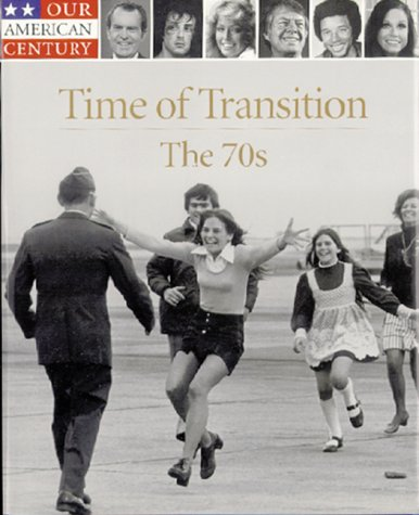 Time of Transition the 70s by Time-Life Books
