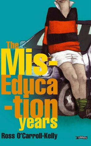 The Miseducation Years by Ross O'Carroll-Kelly