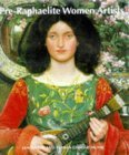 Pre-Raphaelite Women Artists by Jan Marsh