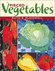 Pieced Vegetables - Print on Demand Edition