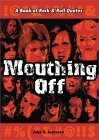 Mouthing Off: A Book of Rock & Roll Quotes
