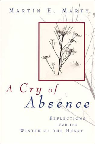 A Cry of Absence: Reflections for the Winter of the Heart