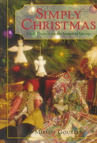 Simply Christmas: Craft Projects for the Season of Giving