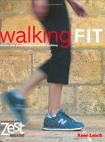 Walking Fit: Advice and Programs to Get Fit Walking