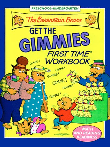 The Berenstain Bears Get the Gimmies First Time Workbook (First Time(R) Workbooks)