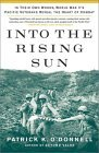 Into the Rising Sun: In Their Own Words, World War II's Pacific Veterans Reveal the Heart of Combat