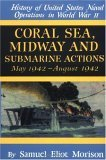 History of United States Naval Operations in World War II Volume IV: Coral Sea, Midway & Submarine Actions May 1942 - August 1942