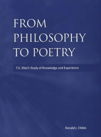From Philosophy to Poetry: TS Eliot's Study of Knowledge and Experience