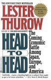 Head to Head: The Coming Economic Battle Among Japan, Europe & America