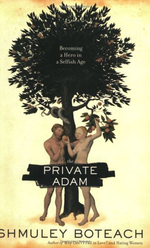 The Private Adam: Becoming a Hero in a Selfish Age
