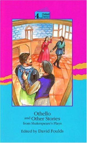 Othello and Other Stories from Shakespeare's Plays: Level 4: 3,700 Word Vocabulary
