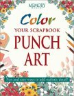 Color Your Scrapbook Punch Art: Fun and Easy Ways to Add Realistic Detail