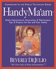 HandyMa'am: Home Improvement, Decorating & Maintenance Tips & Projects for Your Family