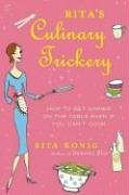Rita's Culinary Trickery: How to Get Dinner on the Table Even If You Can't Cook