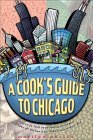 A Cook's Guide to Chicago