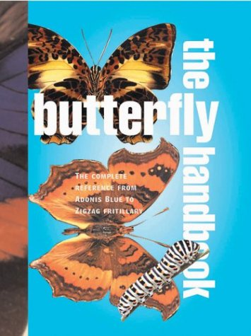The Butterfly Handbook: The Definitive Reference for Every Enthusiast
