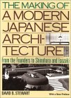 The Making of a Modern Japnese Architecture: From the Founders to Shinohara and Isozaki