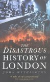 The Disastrous History Of London