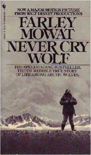 Never Cry Wolf by Farley Mowat
