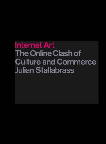 Internet Art: The Online Clash of Culture and Commerce