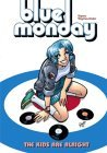 Blue Monday Volume 1: The Kids Are Alright