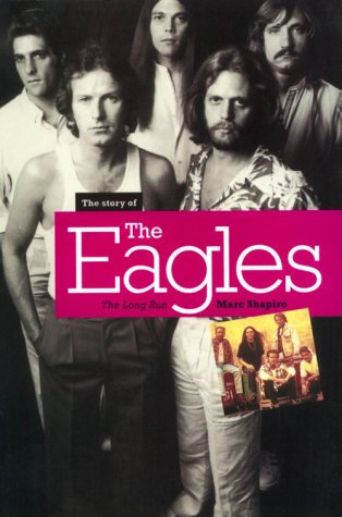 The Story of The Eagles: The Long Run