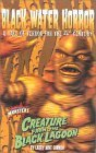 Black Water Horror: A Tale of Terror for the 21st Century : Creature from the Black Lagoon (Universal Monsters)